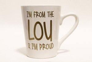 I'm from the 'Lou and I'm Proud White Gold Mug